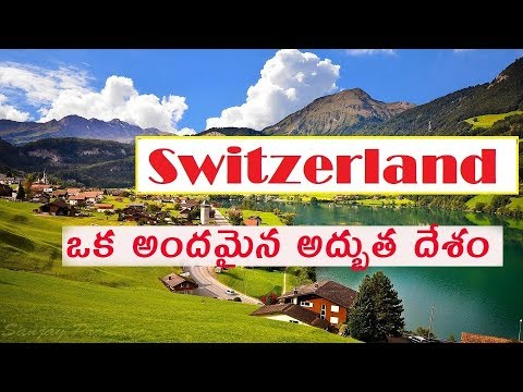 Switzerland-one of the most developed,beautiful countries in the world...