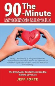 The 90-Minute Marriage Miracle: The Only Guide You Will Ever Need to M... - The 90 Minute Marriage Miracle The Only Guide You Will Ever 194x300