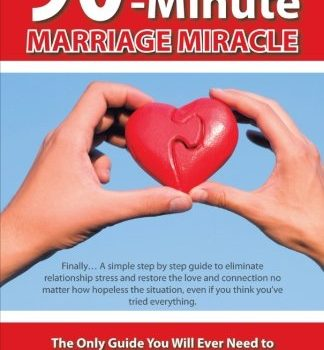 The 90-Minute Marriage Miracle: The Only Guide You Will Ever Need to M... - The 90 Minute Marriage Miracle The Only Guide You Will Ever 324x350