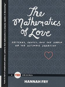 The Mathematics of Love: Patterns, Proofs, additionally the Search for the Ulti... - The Mathematics of Love Patterns Proofs and the Search for 224x300