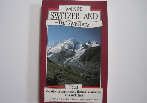 Walking Switzerland, The Swiss Way - - Walking Switzerland The Swiss Way 500x350