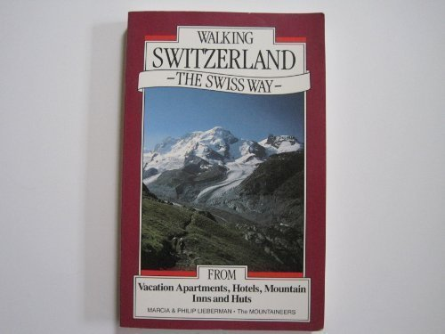 Walking Switzerland, The Swiss Way - - Walking Switzerland The Swiss Way