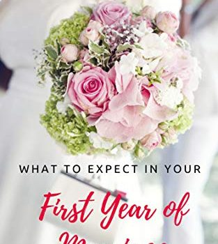 What to Expect in your First Year of Marriage - What to Expect in your First Year of Marriage 313x350