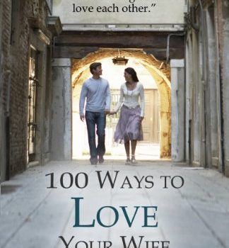 100 Ways to Love Your Wife: A Life-long Journey of Learning to Love Ea... - 100 Ways to Love Your Wife A Life long Journey of 324x350