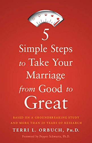 5 Simple Steps to Take Your Marriage from Good to Great - 5 Simple Steps to Take Your Marriage from Good to