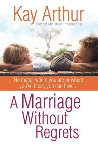 A Marriage Without Regrets: No matter where you stand or where you've be... - A Marriage Without Regrets No matter where you are or