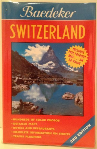 Baedeker Switzerland (BAEDEKER'S SWITZERLAND) - Baedeker Switzerland BAEDEKERS SWITZERLAND