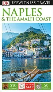 DK Eyewitness Travel Guide Naples together with Amalfi Coast - DK Eyewitness Travel Guide Naples and the Amalfi Coast 173x300