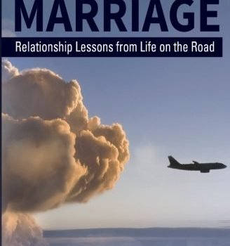 First Class Marriage: Relationship Lessons from Life regarding the Road - First Class Marriage Relationship Lessons from Life on the Road 328x350