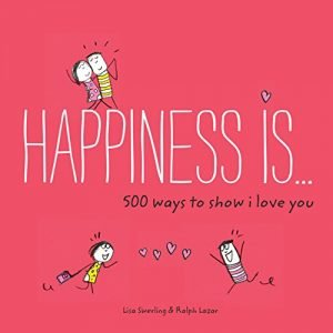 Happiness Is . . . 500 Ways to Show we Love You - Happiness Is . . . 500 Ways to Show I 300x300