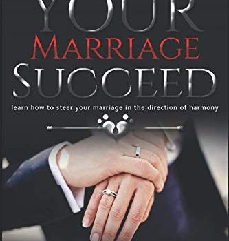 Help Your Marriage Succeed: discover ways to guide your wedding within the di... - Help Your Marriage Succeed learn how to steer your marriage 333x350