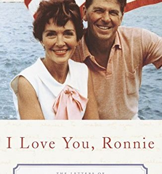 We Love You, Ronnie: The Letters of Ronald Reagan to Nancy Reagan - I Love You Ronnie The Letters of Ronald Reagan to 326x350