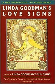 Linda Goodman's Love Signs: A New Approach to your Human Heart by Linda... - Linda Goodmans Love Signs A New Approach to the Human