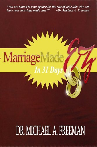 Marriage Made EZ in 31 Days - Marriage Made EZ in 31 Days