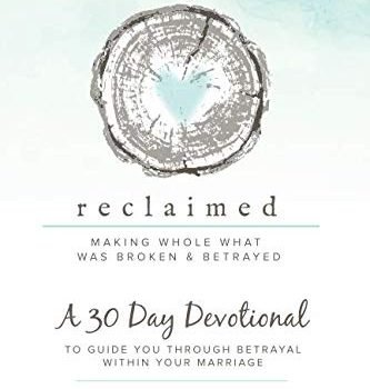 Reclaimed 30 Day Devotional: To Guide You Through Betrayal Within Your... - Reclaimed 30 Day Devotional To Guide You Through Betrayal Within 333x350