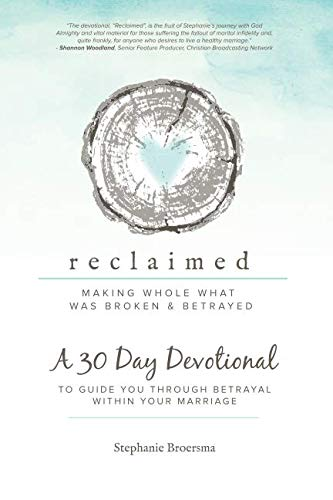 Reclaimed 30 Day Devotional: To Guide You Through Betrayal Within Your... - Reclaimed 30 Day Devotional To Guide You Through Betrayal Within