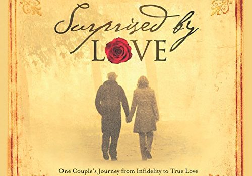 Surprised by Love: One Couple's Journey from Infidelity to True Love - Surprised by Love One Couples Journey from Infidelity to True 500x350