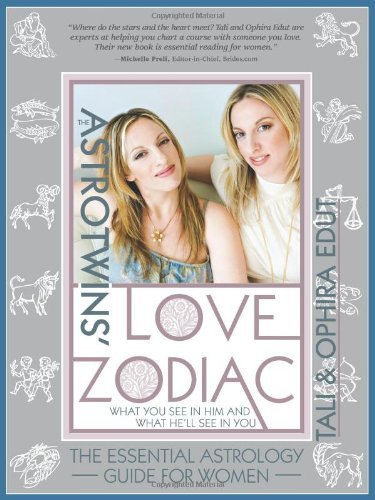 The AstroTwins' Love Zodiac: The Essential Astrology Guide for Women - The AstroTwins Love Zodiac The Essential Astrology Guide for Women