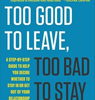 Too Good to Leave, Too Bad to Stay: A Step-by-Step Guide to Help You D... - Too Good to Leave Too Bad to Stay A Step by Step 332x350