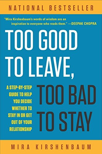 Too Good to Leave, Too Bad to Stay: A Step-by-Step Guide to Help You D... - Too Good to Leave Too Bad to Stay A Step by Step