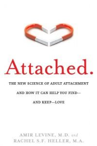 Attached: The New Science of Adult Attachment and How It Can Help You ... - Attached The New Science of Adult Attachment and How It 200x300