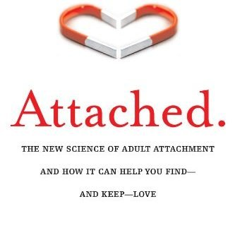 Attached: The New Science of Adult Attachment and How It Can Help You ... - Attached The New Science of Adult Attachment and How It 333x350