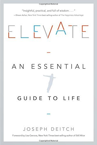 Elevate: An Essential Guide to Life - Elevate An Essential Guide to Life