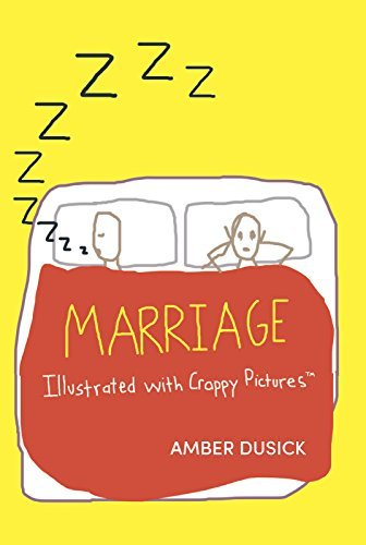 Marriage Illustrated with Crappy Pictures - Marriage Illustrated with Crappy Pictures