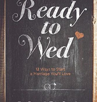 Ready to Wed: 12 Ways to Start a Marriage You'll Love - Ready to Wed 12 Ways to Start a Marriage Youll 333x350