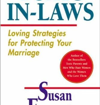 Toxic In-Laws: Loving Strategies for Protecting Your Marriage - Toxic In Laws Loving Strategies for Protecting Your Marriage 333x350