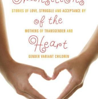 Transitions associated with the Heart: Stories of Love, Struggle and Acceptance by ... - Transitions of the Heart Stories of Love Struggle and Acceptance 344x350