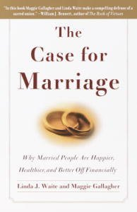 The Case for Marriage: Why Married People are Happier, Healthier and B... - The Case for Marriage Why Married People are Happier Healthier