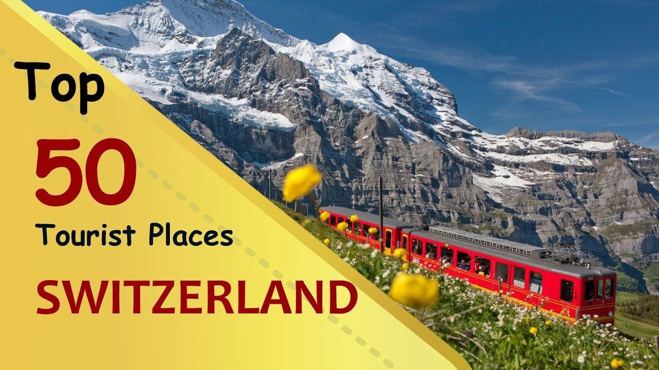 """SWITZERLAND"" Top 50 Tourist Places | Switzerland Tourism"