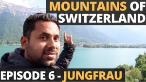 Exploring Swiss Mountains – Jungfrau and Grindelwald - Switzerland in ...