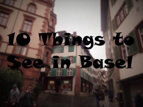 10 Sights to See in Basel, Switzerland