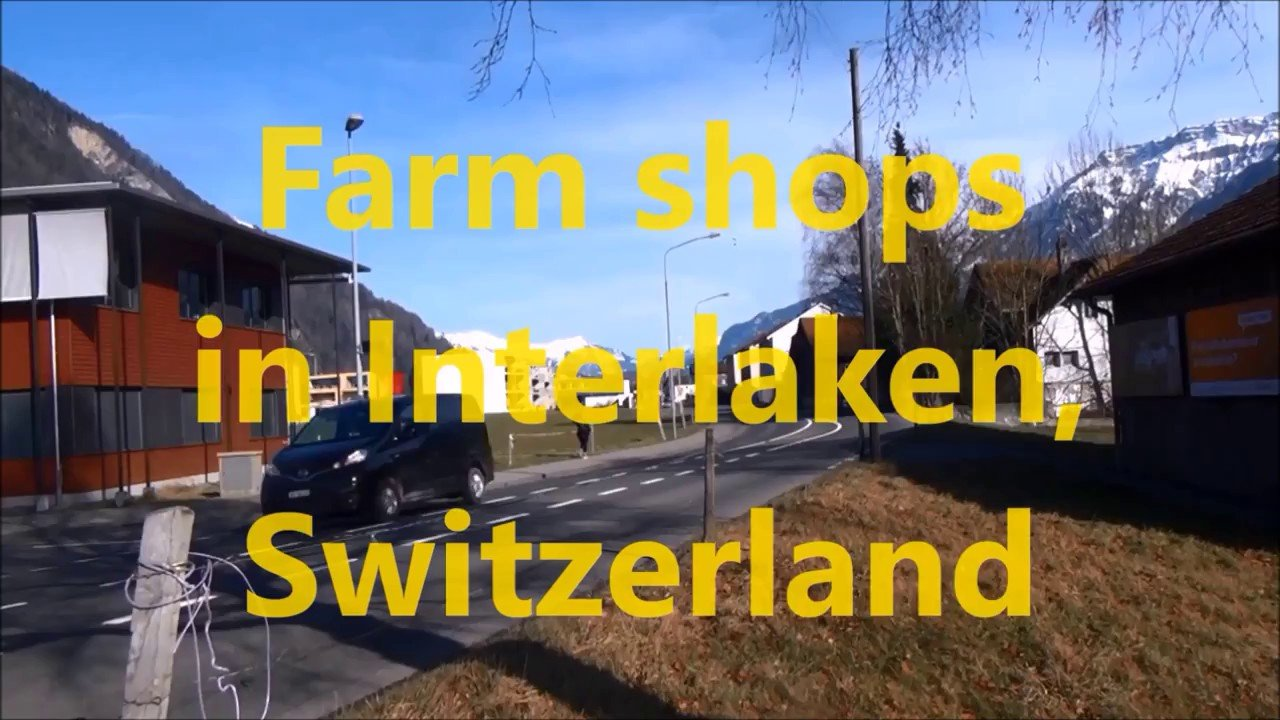 Visiting farm shops in Interlaken, Switzerland