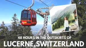 48 HOURS in the outskirts of LUCERNE, SWITZERLAND | Mt. Pilatus & ...