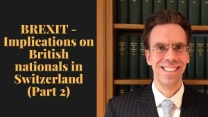 BREXIT - Implications on British nationals living in Switzerland (Part...