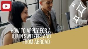 How to apply for a job in Switzerland from abroad