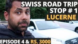 Switzerland Road Trip Begins. Stop 1 Lucerne In Rs. 3000 – Switzerla...