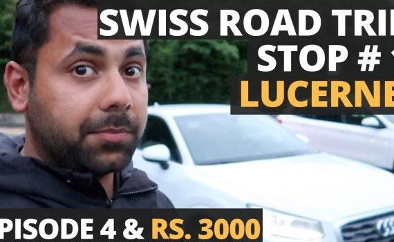 Switzerland Road Trip Begins. Stop 1 Lucerne In Rs. 3000 – Switzerla...