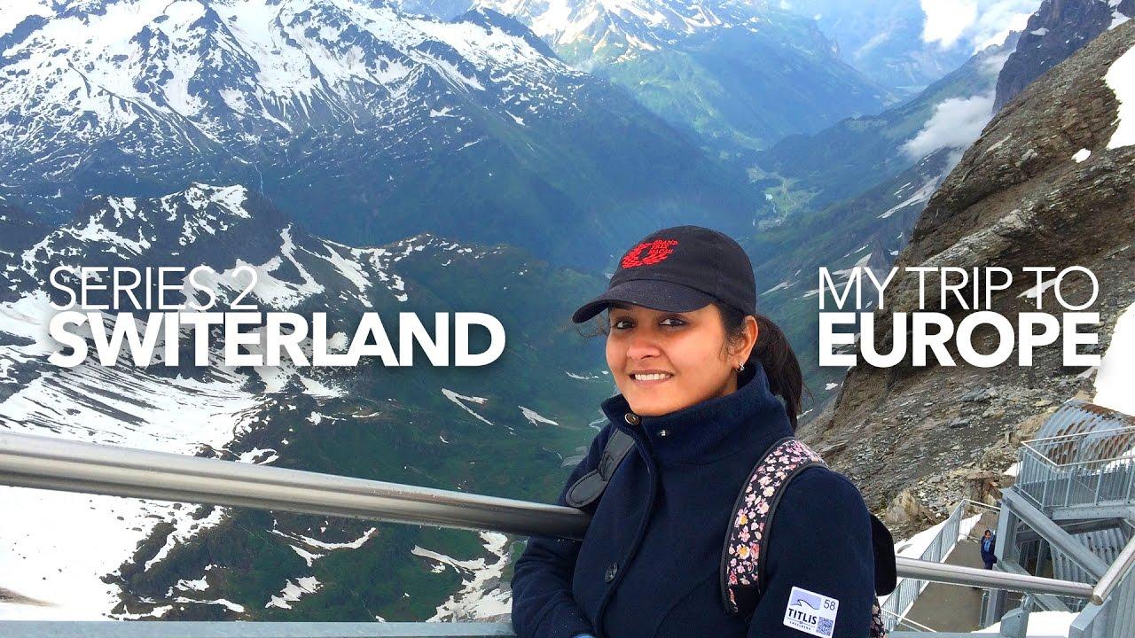INDIAN GIRL ON EURO TRIP| SWITZERLAND