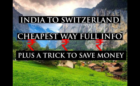 India to SWITZERLAND | Cheapest Budget | Full Info | Lets Travel