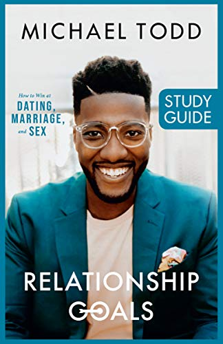 Relationship Goals Study Guide - Relationship Goals Study Guide