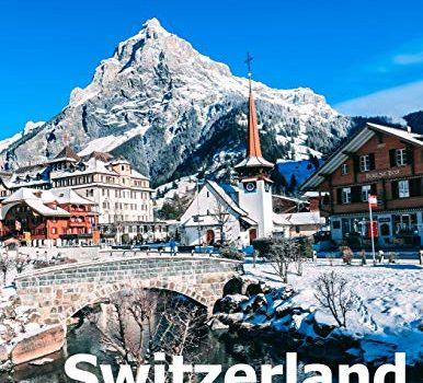 Switzerland: Coffee Table Photography Travel Picture Book Album Of A S... - Switzerland Coffee Table Photography Travel Picture Book Album Of A 386x350
