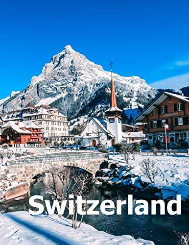Switzerland: Coffee Table Photography Travel Picture Book Album Of A S... - Switzerland Coffee Table Photography Travel Picture Book Album Of A