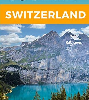 101 Amazing Things to Do in Switzerland: Switzerland Travel Guide - 101 Amazing Things to Do in Switzerland Switzerland Travel Guide 313x350