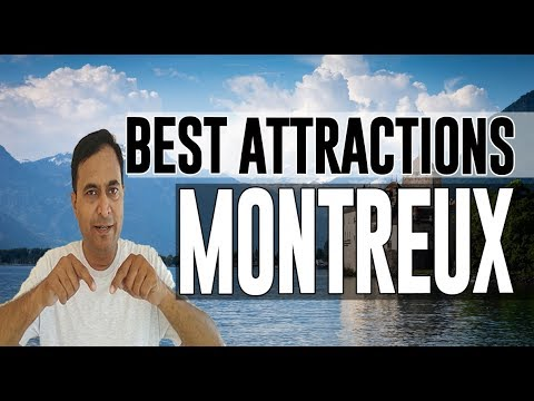 Best Attractions and Places to See in Montreux, Switzerland