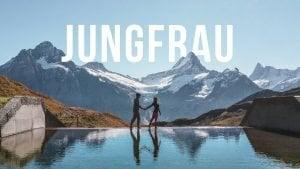 Jungfrau & Grindelwald Switzerland - The Best Swiss Alps