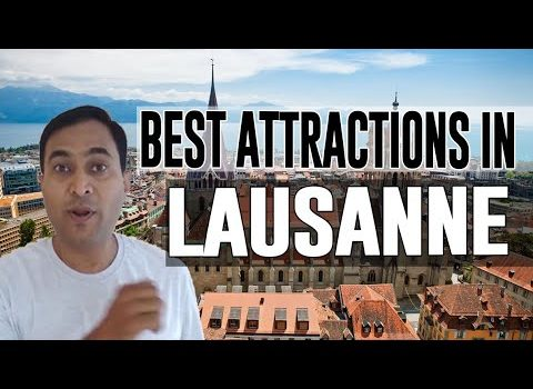 Best Attractions and Places to See in Lausanne, Switzerland